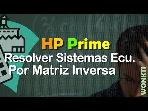 HP Prime, Referencia: - Resolver Sistemas de Ecuaciones Lineales por Matriz Inversa