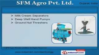 Agricultural Machinery by Sfm Agro Pvt. Ltd., Ahmedabad