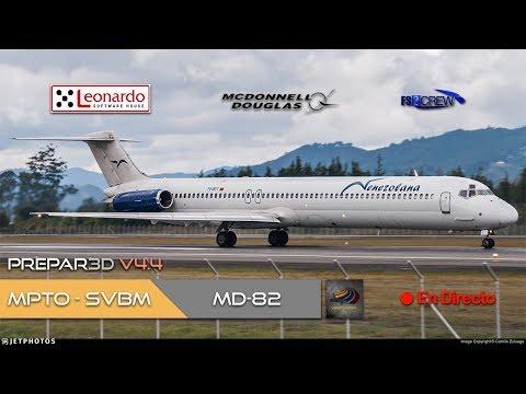 DIRECTO [P3Dv4.4] Leonardo SH MaddogX MD-82 | MPTO - SVBM | IVAO (ESP/ENG)
