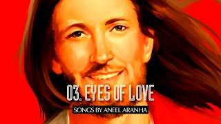 EYES OF LOVE | ANEEL ARANHA | HOLY SPIRIT INTERACTIVE