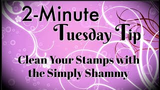Simply Simple 2 MINUTE TUESDAY TIP - Clean Your Stamps with the Simply Shammy by Connie Stewart