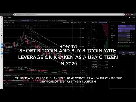 How To Short Bitcoin And Buy Bitcoin With Leverage On Kraken As A US Citizen In 2020