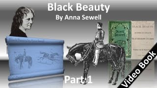 Part 1 - Black Beauty Audiobook by Anna Sewell (Chs 1-19)(, 2012-05-17T12:50:25.000Z)