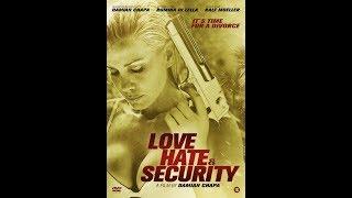 *2014 Trailer- Love, Hate and Security-Starring Romina Di Lella /Damian Chapa/Ralf Moeller
