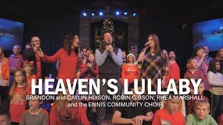Heaven's Lullaby - Brandon and Caylin Hixson with the Ennis Community Choir