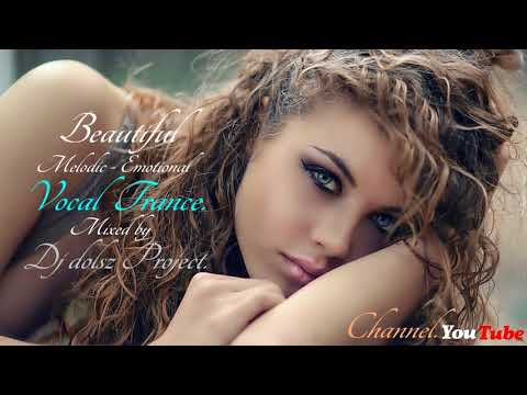 Beautiful - Melodic - Euforic- Emotional Vocal Trance 2017.