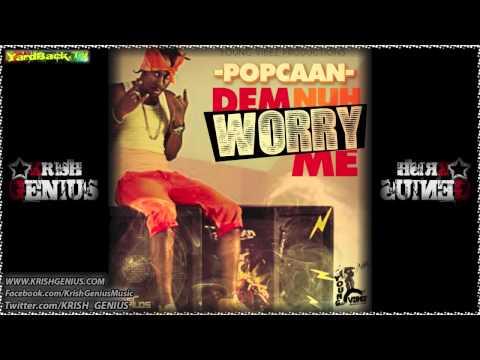 Popcaan - Dem Nuh Worry Me - Dec 2012