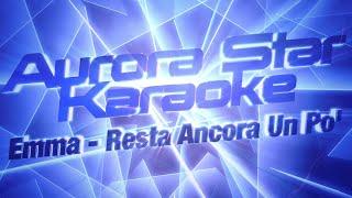 Emma - Resta Ancora Un Po' (Aurora Star Karaoke)