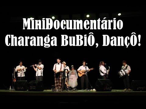 MiniDocumentário - Charanga BuBiÔ, DançÔ!