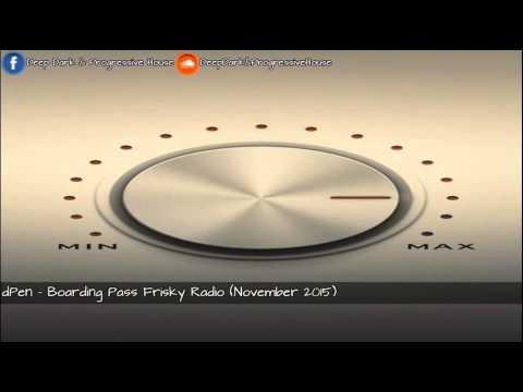 dPen - Boarding Pass Frisky Radio (2,November 2015)