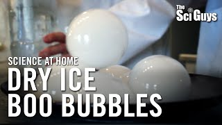 the sci guys science at home se1 ep19 dry ice boo bubbles