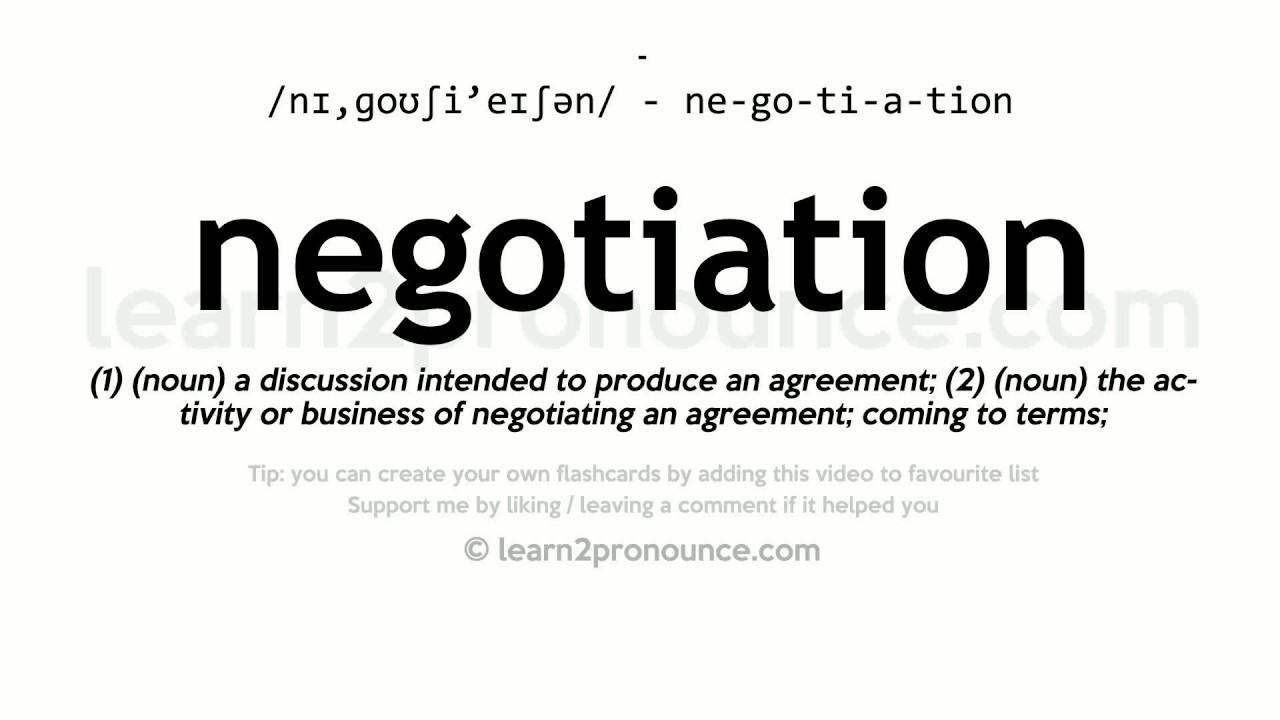 Negotiation Pronunciation And Definition