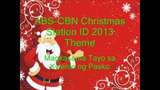 "ABS CBN Christmas Station ID 2013 - ""Magkasama Tayo sa Kwento ng Pasko"" with Lyrics"