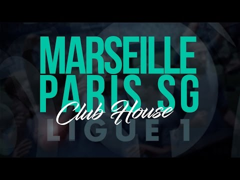 Live : olympique de marseille - paris saint germain // club house