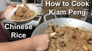 How to Cook Kiam Peng (Chinese Flavored Sticky Rice with Meats and Vegetables)