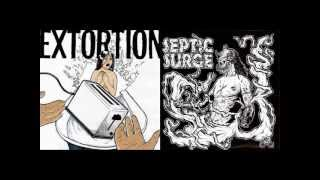 Extortion / Septic Surge (Full Split)