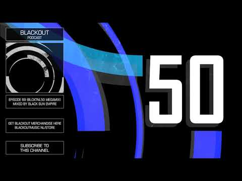 Blackout Podcast 69 - Special 50 Releases Edition (By Black Sun Empire) Drum & Bass
