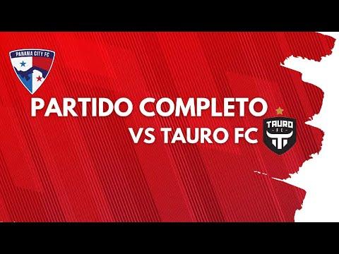 Panama City FC vs Tauro FC
