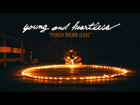 Young and Heartless - Punch Drunk (LOA)