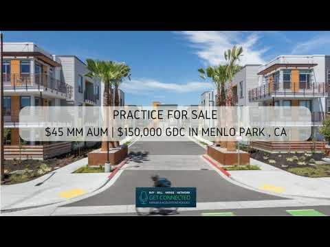 ADVISORY PRACTICE FOR SALE: $45MM AUM | $150,000 GDC In Menlo Park, CA