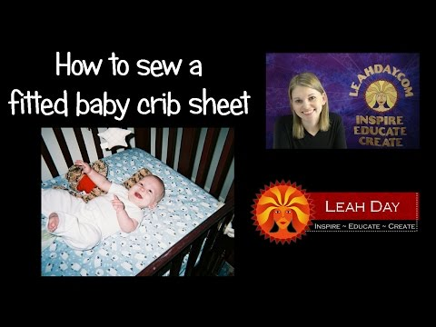 How To Sew A Fitted Baby Crib Sheet