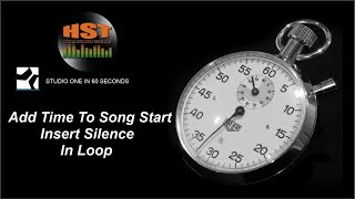 Adding Time To Song Start (Insert Silence In Loop) - Studio One in 60 Seconds