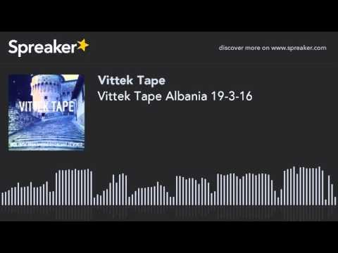 Vittek Tape Albania 19-3-16