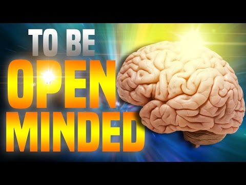To Be Open Minded