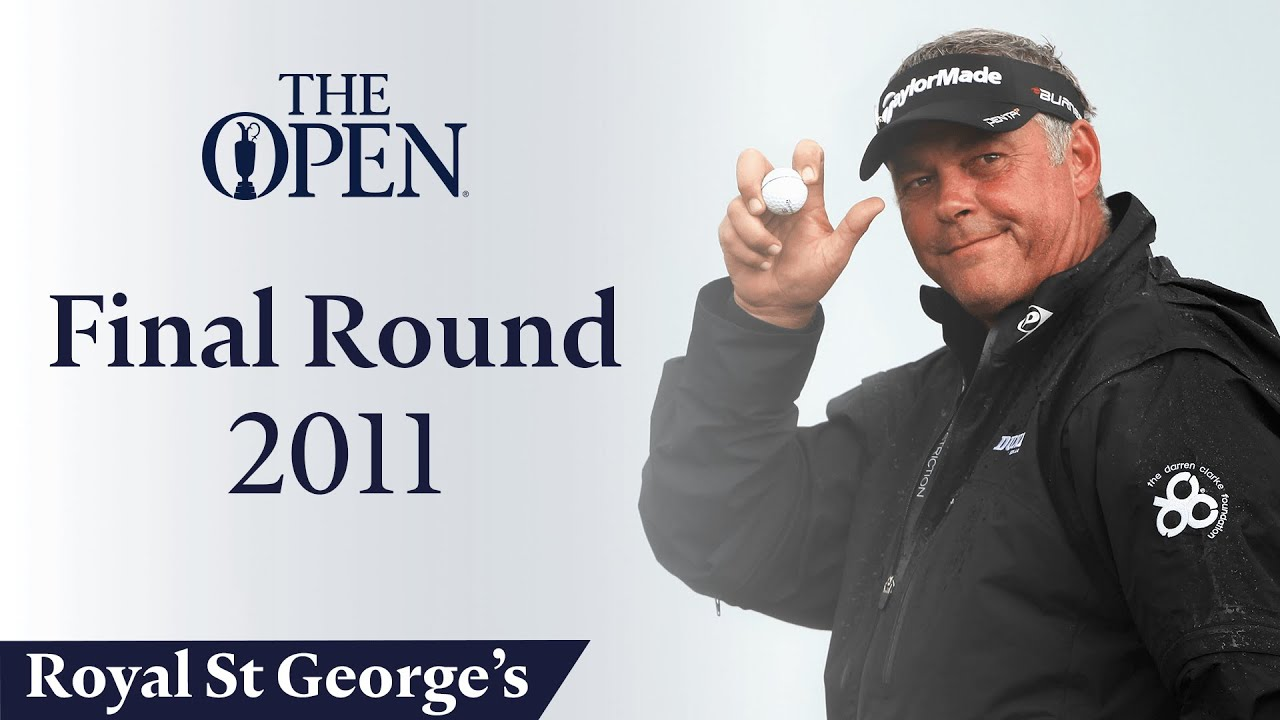 Darren Clarke  - Final Round in full | The Open at Royal St George's 2011