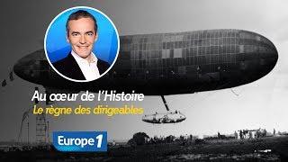 Au cœur de l'histoire: Le règne des dirigeables (Franck Ferrand)
