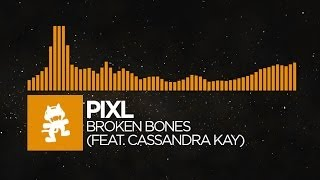 [House] - PIXL - Broken Bones (feat. Cassandra Kay) [Monstercat Release]