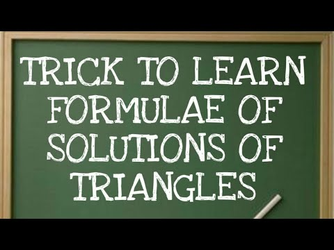 Trick to learn the formulae of Solutions of triangles