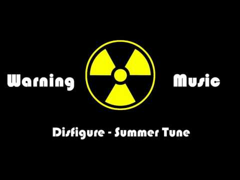 Disfigure - Summer Tune  Warning