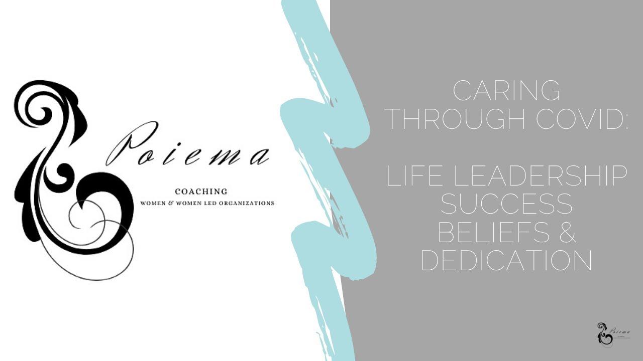 Caring Through Covid Life Leadership Success Beliefs & Dedication
