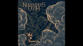 Novembers Doom - What We Become