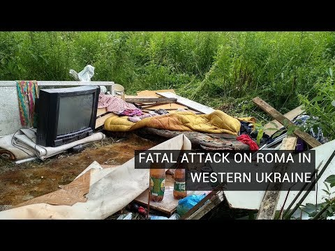 Fatal Attack on Roma in Western Ukraine