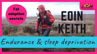 Endurance, sleep deprivation & fat adaption secrets from Eoin Keith (a Spine Race winner)