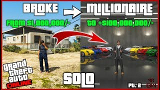 BROKE to MILLIONAIRE in 5 Steps SOLO - The Ultimate Guide for NEW & BROKE Players - GTA Online 2019
