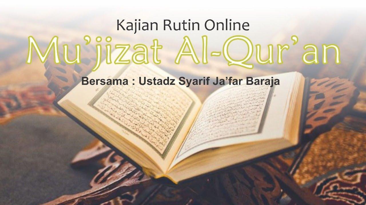 KEMU'JIZATAN Al-QUR'AN #3 Lanjutan II Ustadz Syarif Ja'far Baraja