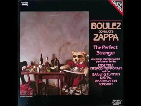 Boulez Conducts Zappa - The Perfect Stranger (full album) 1984