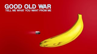 Good Old War - Tell Me What You Want From Me [Lyric Video]