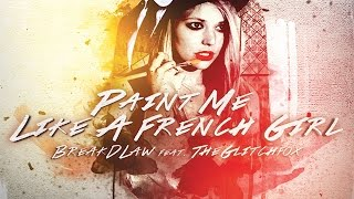 Breakdlaw feat The Glitchfox - Paint Me Like A French Girl (Marco Dassi Rework)