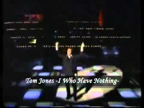 TOM JONES I KNOW I WHO HAVE NOTHING THE IMPOSSIBLE DREAM YOU'LL NEVER WALK ALONE I'LL NEVER FALL