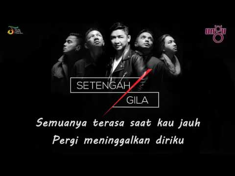 Lagu Terbaru Ungu 2017 - Setengah Gila (Lirik Video)