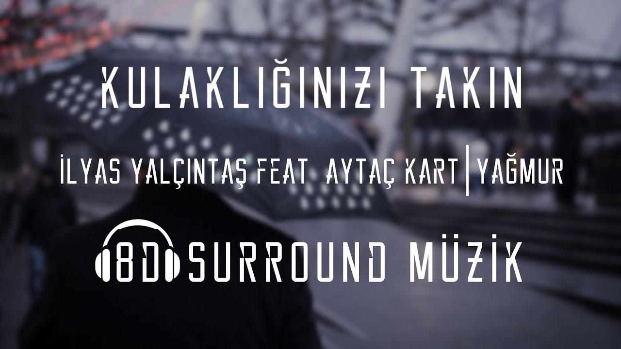 İlyas Yalçıntaş feat. Aytaç Kart - Yağmur (Sound)