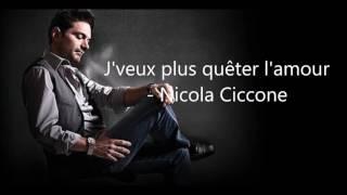 Nicola Ciccone - j'veux plus quêter l'amour