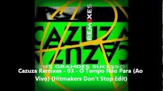 Cazuza Remixes - 03 - O Tempo Não Para (Ao Vivo) (Hitmakers Don