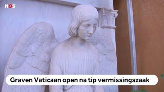 VERMIST: Eeuwenoude graven Vaticaan geopend in zoektocht vermist meisje
