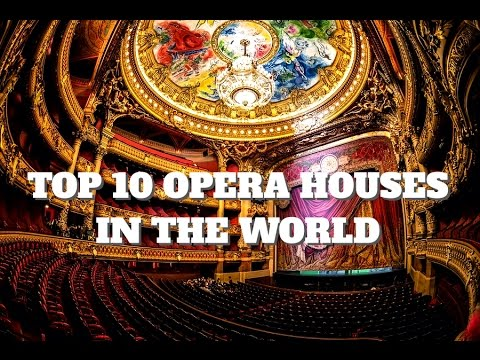10 Most Amazing Opera Houses in the World
