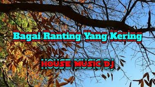 Full Dj _ Bagai Ranting Yang Kering _ Mix Dut Ena Ena !!!!